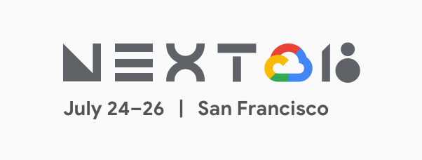 Experts. Ideas. Community. Join us at Google Cloud Next '18.