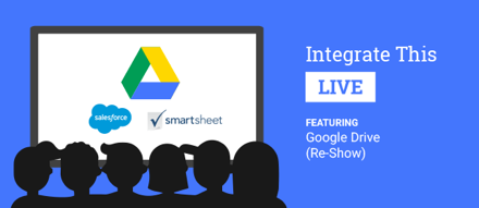 """Integrate This Live featuring Google Drive"" Re-Show"