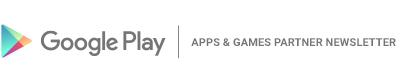 GooglePlay | Newsletter Applis et jeux pour les partenaires