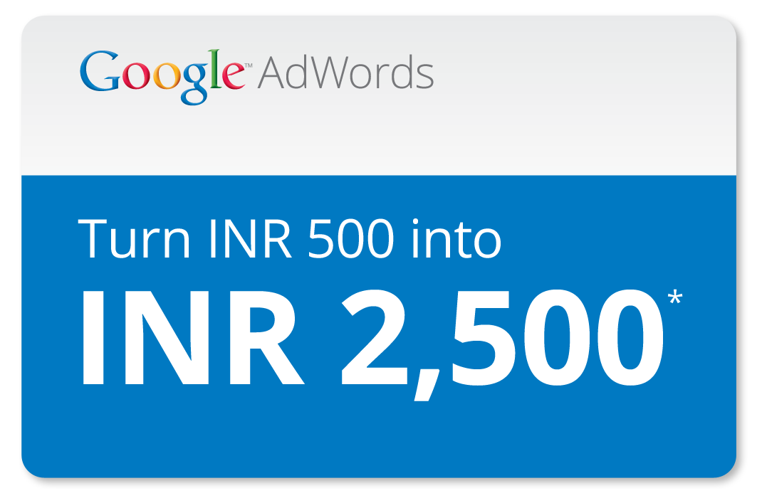 Google AdWords - Turn your INR500 into INR2500 - Offer expires December 31st 2012