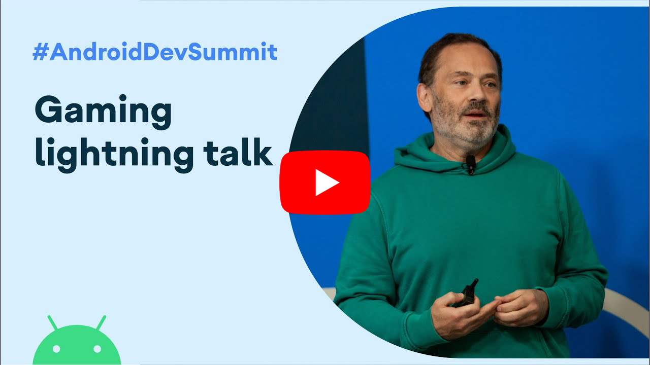 Game sessions from Android Developer summit