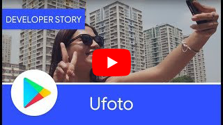 Ufoto achieves global success with Google Play & Android