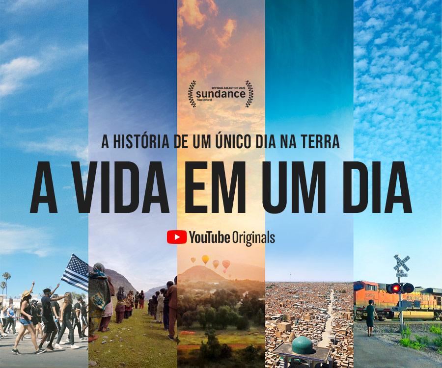 A Vida em um Dia, já disponível no YouTube.