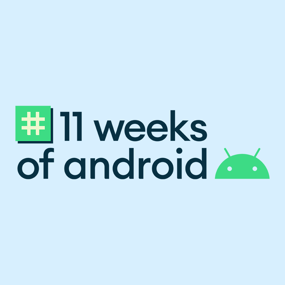 11 weeks of android with Android droid logo