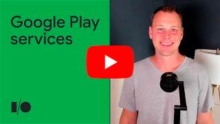 Google Play Services at I/O video thumbnail